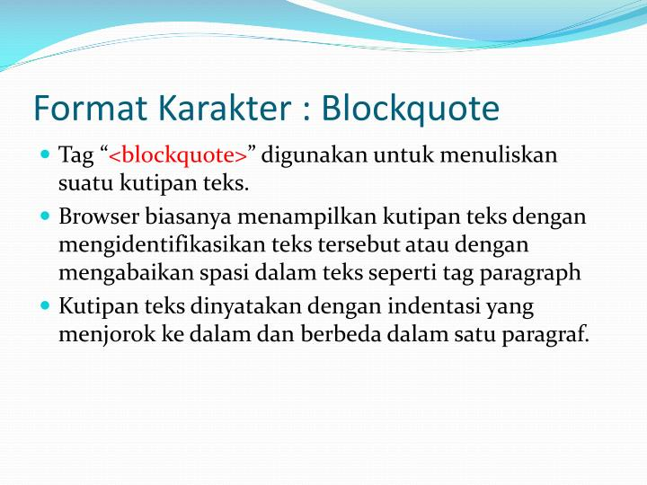Format Karakter : Blockquote