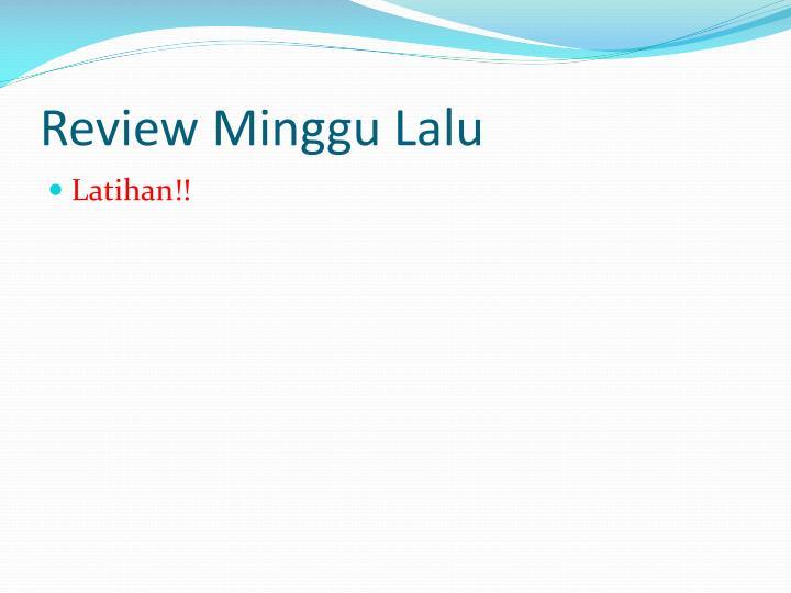 Review Minggu Lalu