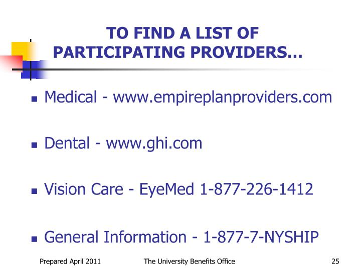 TO FIND A LIST OF PARTICIPATING PROVIDERS…