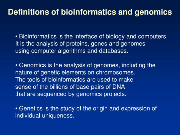 Definitions of bioinformatics and genomics