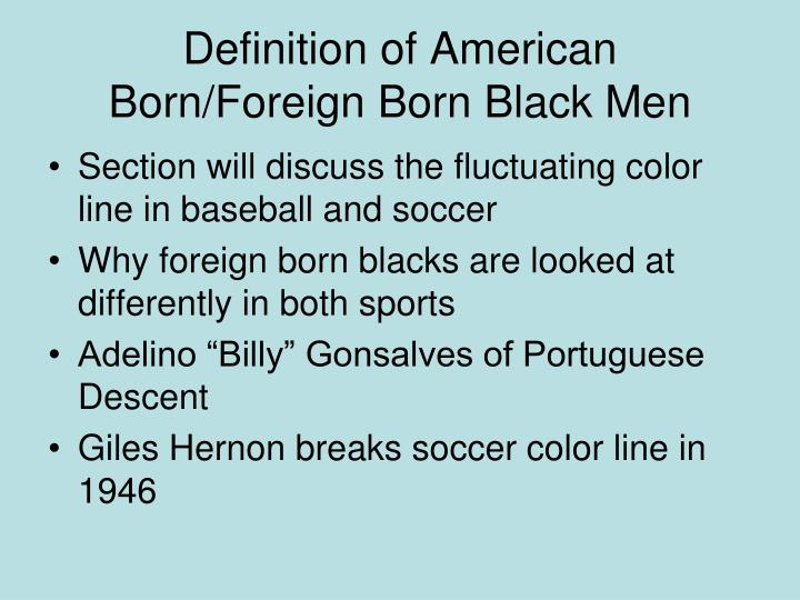 Definition of American Born/Foreign Born Black Men