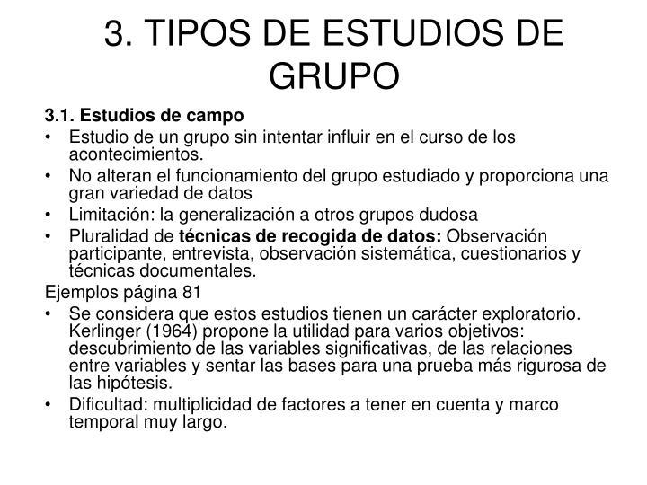 3. TIPOS DE ESTUDIOS DE GRUPO
