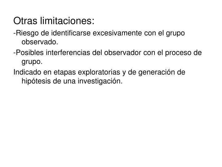 Otras limitaciones: