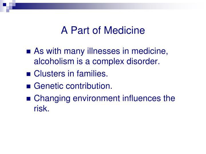 A Part of Medicine