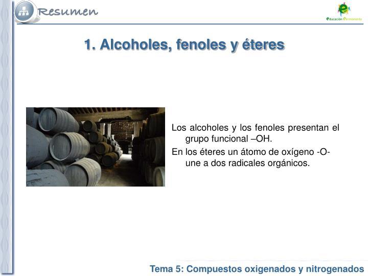 1. Alcoholes, fenoles y éteres