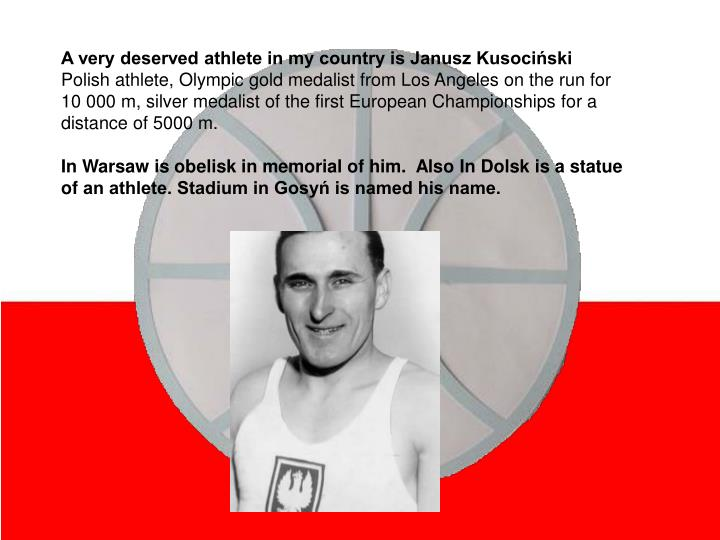 A very deserved athlete in my country is Janusz Kusociński