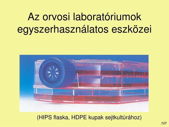 Az orvosi laboratóriumok egyszerhasználatos eszközei