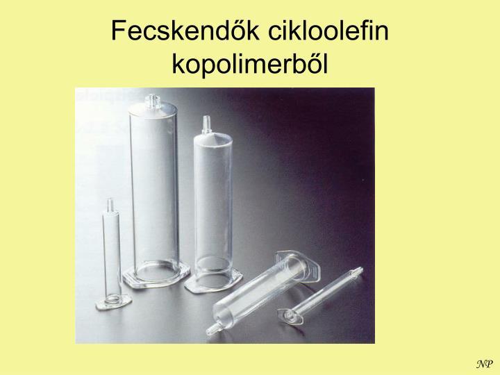 Fecskendők cikloolefin kopolimerből