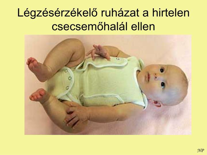 Légzésérzékelő ruházat a hirtelen csecsemőhalál ellen