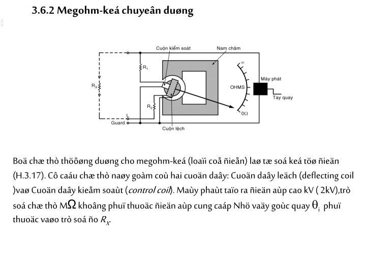 3.6.2 Megohm-keá chuyeân duøng