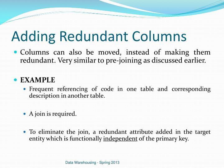 Adding Redundant Columns