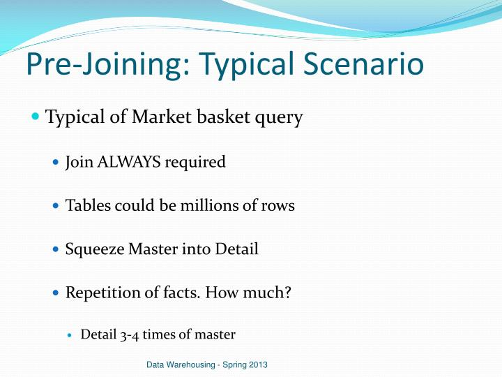 Pre-Joining: Typical Scenario