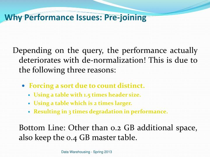 Why Performance Issues: Pre-joining