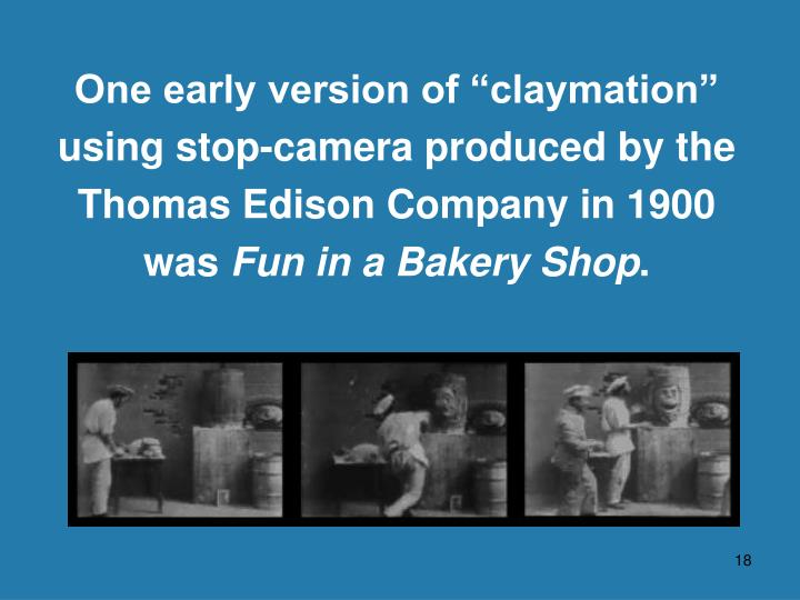 "One early version of ""claymation"""