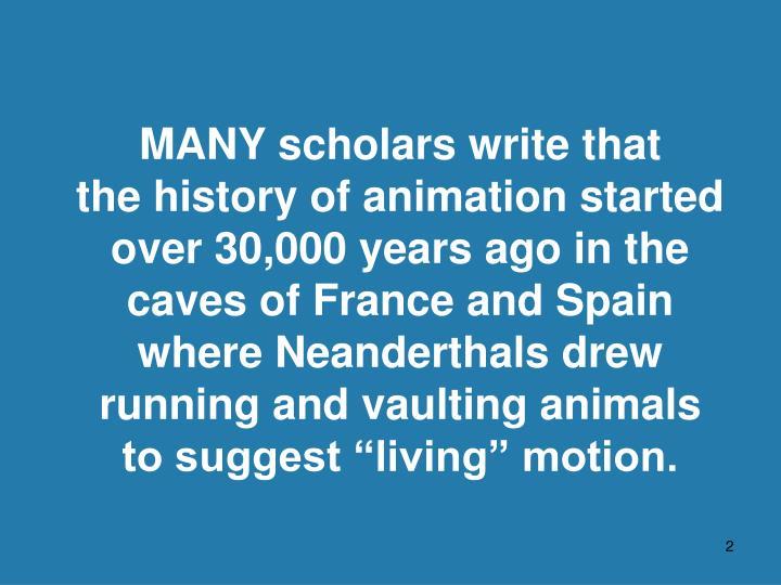 MANY scholars write that