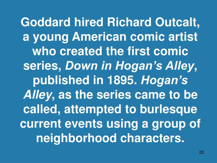 Goddard hired Richard Outcalt,