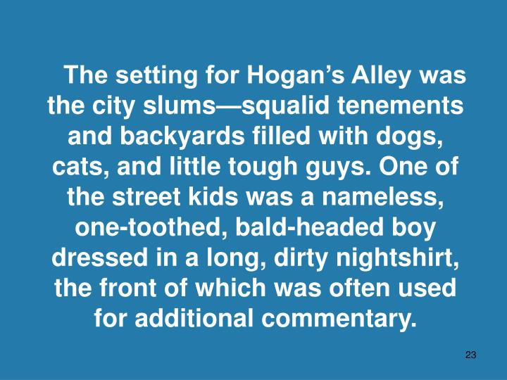 The setting for Hogan's Alley was