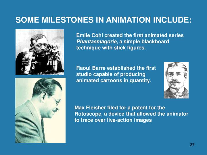 Emile Cohl created the first animated series