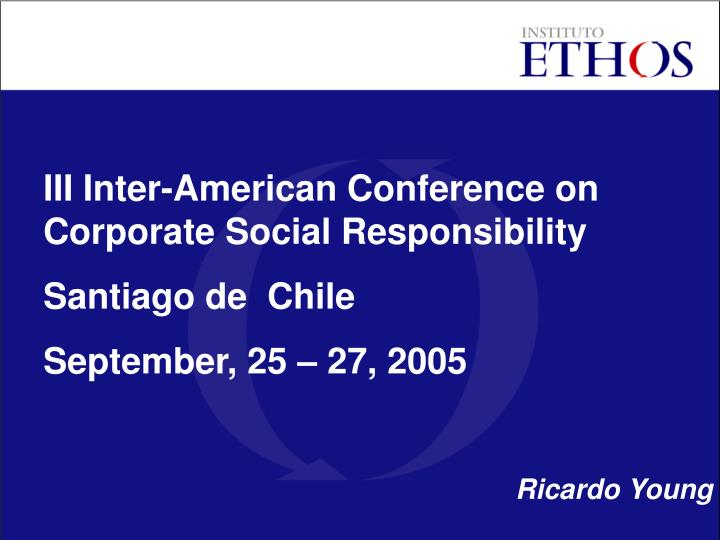 III Inter-American Conference on Corporate Social Responsibility