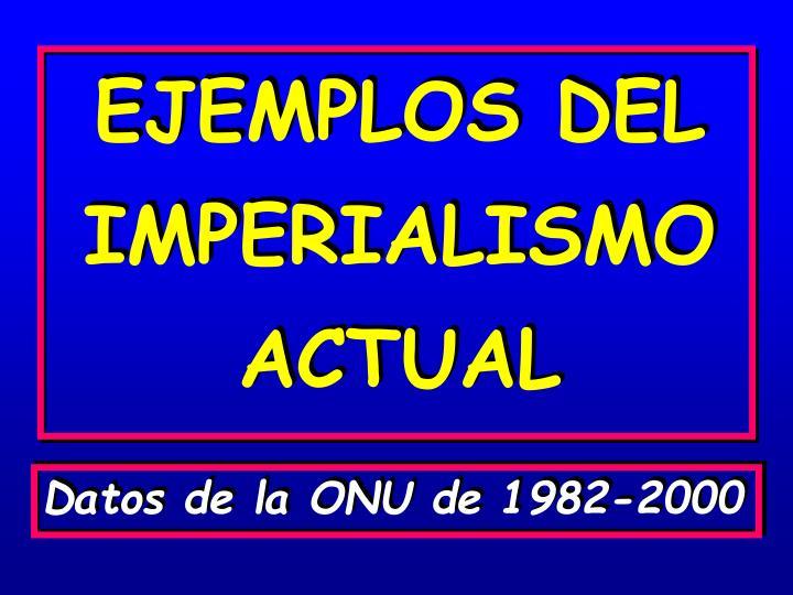EJEMPLOS DEL IMPERIALISMO ACTUAL