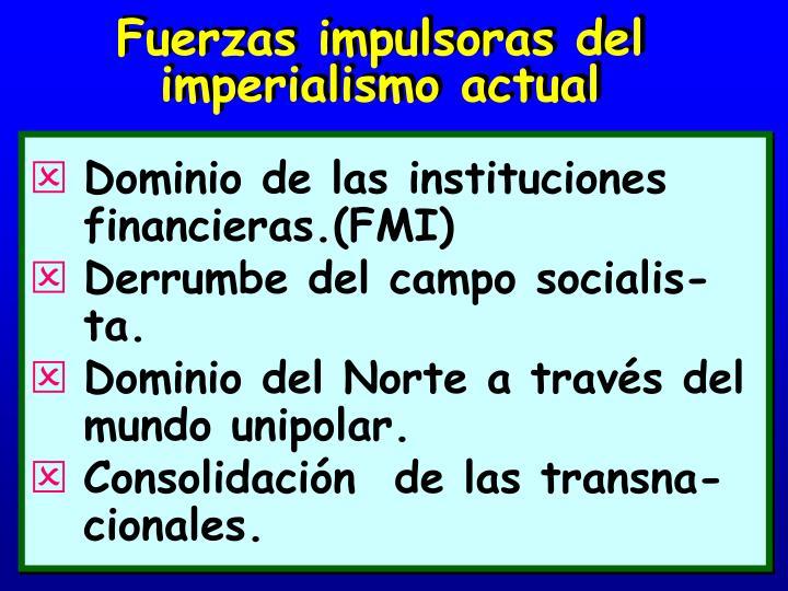 Fuerzas impulsoras del imperialismo actual