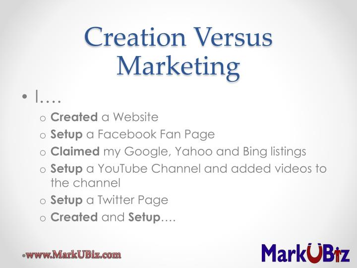Creation Versus Marketing