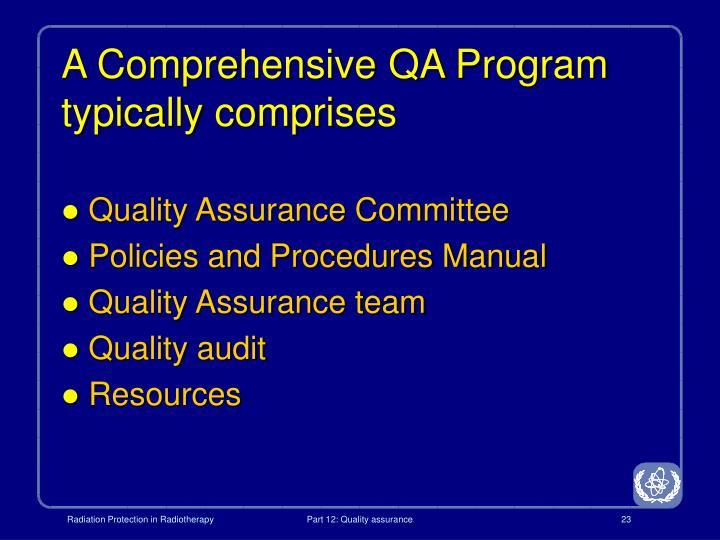 A Comprehensive QA Program typically comprises