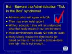 but beware the administration tick in the box syndrome