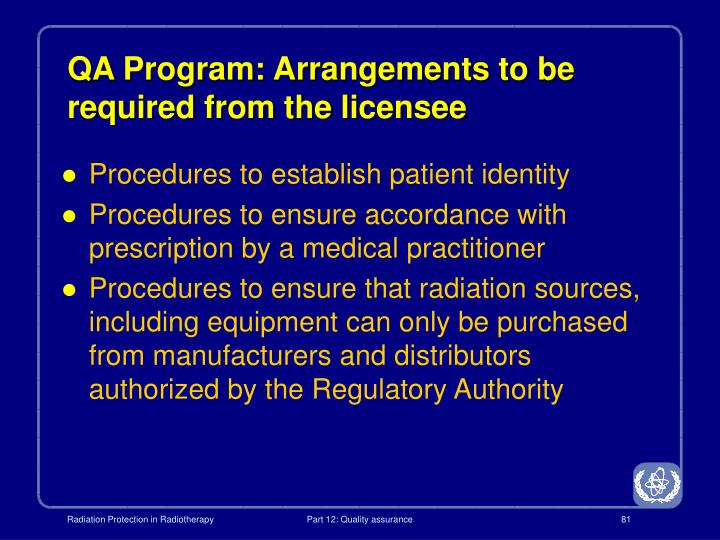 QA Program: Arrangements to be required from the licensee