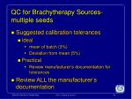qc for brachytherapy sources multiple seeds