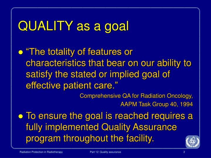 QUALITY as a goal