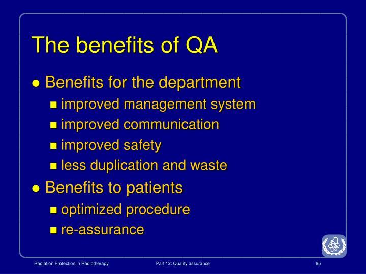 The benefits of QA