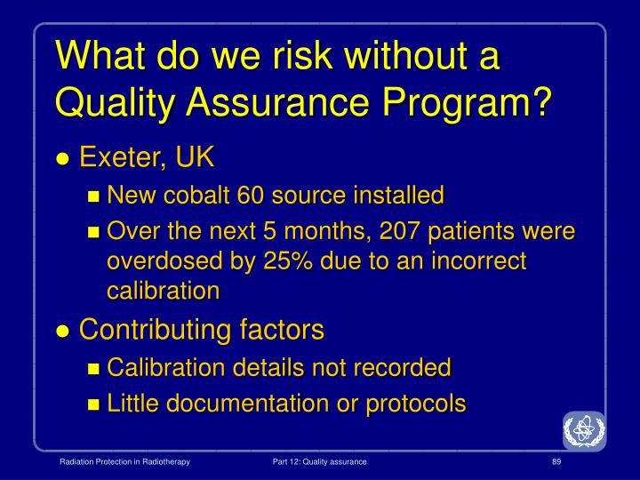 What do we risk without a Quality Assurance Program?