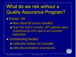 what do we risk without a quality assurance program