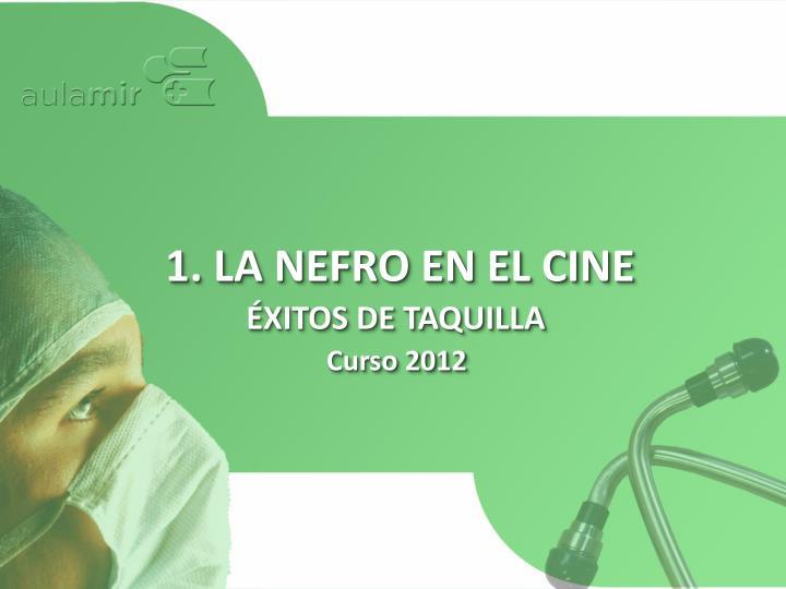 1. LA NEFRO EN EL CINE