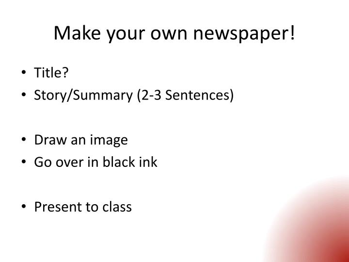 Make your own newspaper!