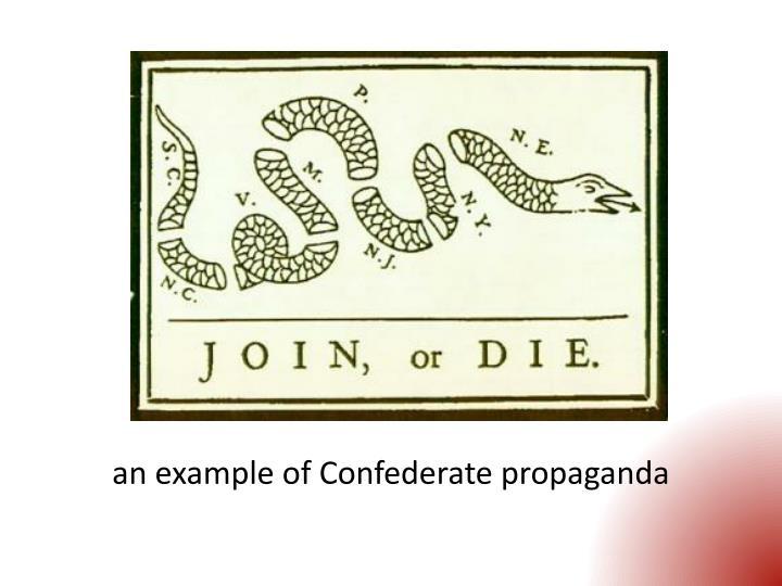 an example of Confederate propaganda