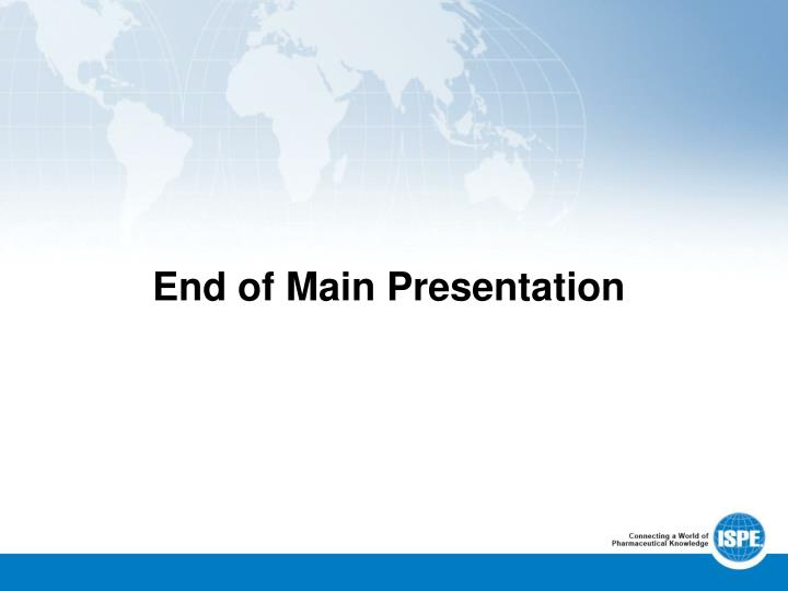 End of Main Presentation