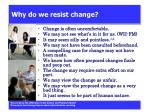 why do we resist change