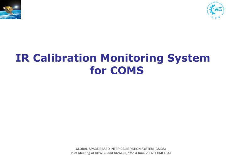 IR Calibration Monitoring System for COMS