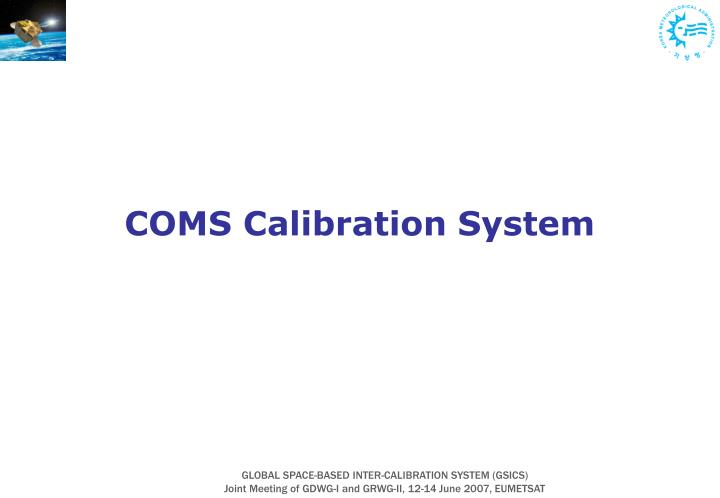 COMS Calibration System