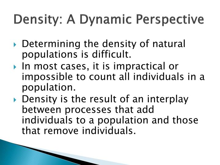 Density: A Dynamic Perspective