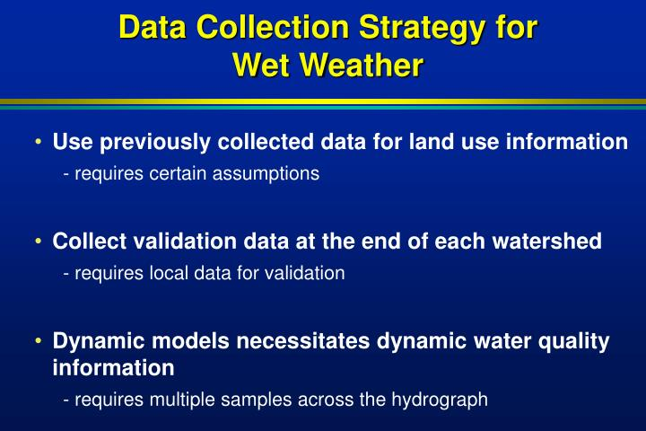 Data Collection Strategy for Wet Weather