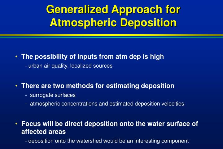Generalized Approach for Atmospheric Deposition