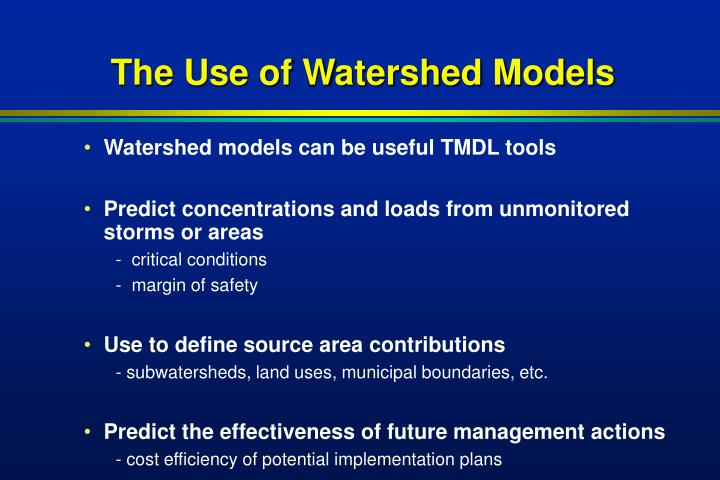 The Use of Watershed Models