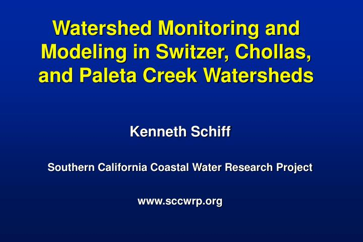 Watershed monitoring and modeling in switzer chollas and paleta creek watersheds