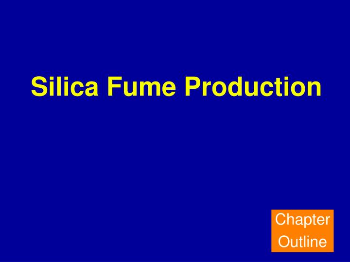 Silica Fume Production