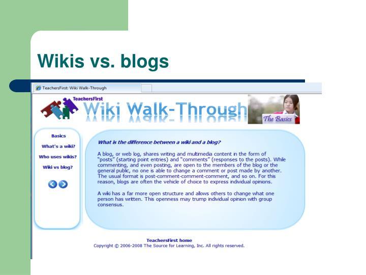 Wikis vs. blogs