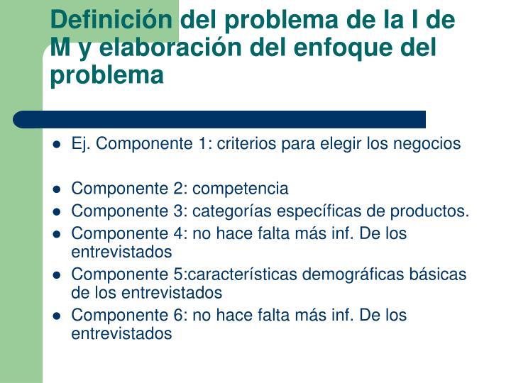 Definición del problema de la I de M y elaboración del enfoque del problema