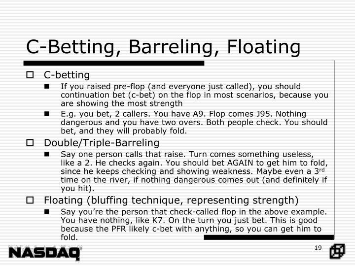C-Betting, Barreling, Floating